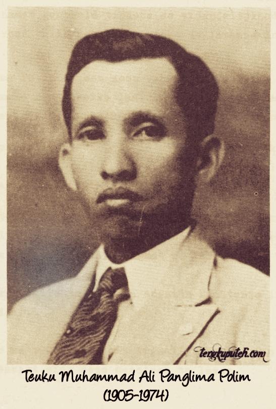 Teuku Muhammad Ali atau Panglima Polim -X (1905-1974)